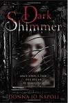 Dark Shimmer - Donna Jo Napoli