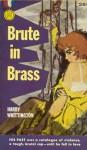 Brute in Brass - Harry Whittington