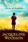 By Jacqueline Woodson Brown Girl Dreaming - Jacqueline Woodson