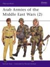 Arab Armies of the Middle East Wars - Samuel M. Katz