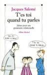 T'Es-Toi Quand Tu Parles - Jacques Salomé