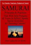 Samurai Principles & Practices That Will Help Preteens & Teens in School, Sports, Social Activities & Choosing Careers! - Boyé Lafayette de Mente