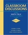 Classroom Discussions: Using Math Talk to Help Students Learn, Grades 1-6 - Suzanne H. Chapin
