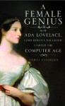 A Female Genius: How Ada Lovelace Started the Computer Age - James Essinger