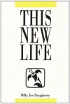 This New Life - Billy Joe Daugherty