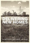 Delivering New Homes: Planning, Processes and Providers - Matthew Carmona, Nick Gallent, Sarah Carmona, Bob Jeffrey