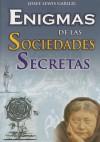 Enigmas de las Sociedades Secretas - Josef Lewis Garilic, Josef Lewis Garilic