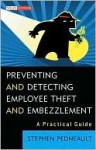Preventing and Detecting Employee Theft and Embezzlement: A Practical Guide - Stephen Pedneault
