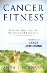 Cancer Fitness: Exercise Programmes for Patients and Survivors - Lance Armstrong, Anna L. Schwartz