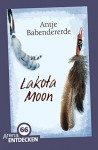 Lakota Moon: Limitierte Jubiläumsausgabe - Antje Babendererde