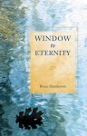WINDOW TO ETERNITY - Bruce Henderson
