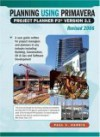 Planning Using Primavera Project Planner P3 Version 3.1 Revised 2006 - Paul E. Harris