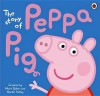 The Story of Peppa Pig - Neville Astley, Mark Baker
