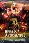 Heiress Apocalypse - Peter Joseph Swanson