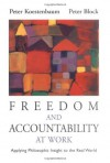 Freedom and Accountability at Work: Applying Philosophic Insight to the Real World - Peter Koestenbaum, Peter Block