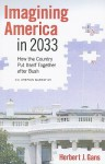 Imagining America in 2033: How the Country Put Itself Together after Bush - Herbert J. Gans