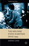 The Welfare State in Britain since 1945 - Rodney Lowe