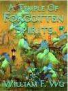Temple of Forgotten Spirits - William F. Wu