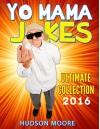 Jokes : Best Yo Mama Jokes Ultimate Collection (Jokes, Joke Books, Funny Books, Yo Momma Jokes, Yo Mamma jokes, Best Yo Moma Jokes) - Hudson Moore