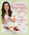 Modern Hospitality: Simple Recipes with Southern Charm - Whitney Miller, Gordon Ramsay