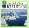 The Polar Regions - Mel Higginson
