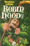 Robin Hood - Monteiro Lobato