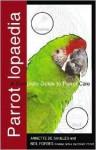 Parrotlopaedia - Annette De Saulles, Neil A. Forbes