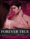 Forever True - Gwendolyn Grace