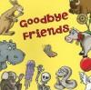 Goodbye Friends - Holly Karapetkova