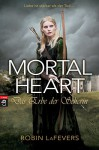 Mortal Heart - Das Erbe der Seherin: Grave Mercy Band 3 (German Edition) - Robin L. LaFevers, Michaela Link