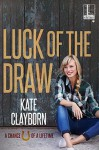 Luck of the Draw - Kate Clayborn