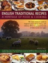 English Traditional Recipes: A Heritage of Food & Cooking - Annette Yates