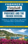 Frommer's EasyGuide to Provence and the French Riviera - Tristan Rutherford, Kathryn Tomasetti