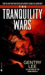 The Tranquility Wars - Gentry Lee