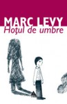 Hoţul de umbre - Marc Levy, Marie-Jeanne Vasiloiu