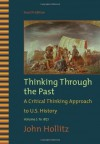 Thinking Through the Past, Volume I: 1 - John Hollitz