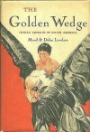 The Golden Wedge: Indian Legends of South America - Maud Hart Lovelace, Delos W. Lovelace