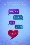 More Than We Can Tell - Brigid Kemmerer
