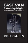 East Van Saturday Night - Rod Raglin