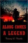 Along Comes a Legend - Tammy L. Boulds