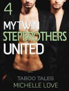 "STEPBROTHER: My Twin Stepbrothers United [MMF Menage Short Stories Collection ""Book 4""] (New Adult Contemporary Romance Short Stories Threesomes) - Michelle Love"
