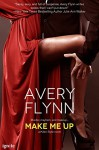 Make Me Up (Entangled Ignite) (Killer Style) - Avery Flynn