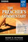 The Preacher's Commentary - Volume 02: Exodus: Exodus: Exodus Vol 2 - Lloyd John Ogilvie, Maxie Dunnam