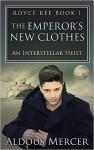 The Emperor's New Clothes (Royce Ree #1): An Interstellar Heist - Aldous Mercer
