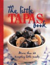 The Little Tapas Book: More Than 60 Tempting Little Snacks - Murdoch Books
