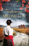 Das verlorene Medaillon: Roman - Ellen Marie Wiseman, Claudia Franz