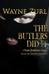 The Butlers Did It - Wayne Zurl