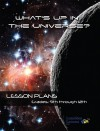 What's Up in the Universe: Lesson Plans Grade 9-12 - Lunchbox Lessons