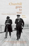 Churchill Goes To War Winston's Wartime Journeys Ip - Brian Lavery