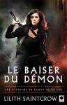 Le baiser du démon (Danny Valentine, #1) - Lilith Saintcrow